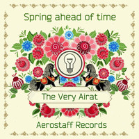 The Very Airat - Spring Ahead of Time