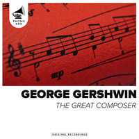 George Gershwin - The Great Composer