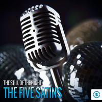 The Five Satins - The Still of the Night: The Five Satins