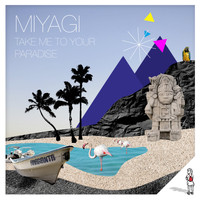 Miyagi - Take Me to Your Paradise