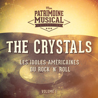 The Crystals - Les idoles américaines du Rock'n'Roll : The Crystals, Vol. 1