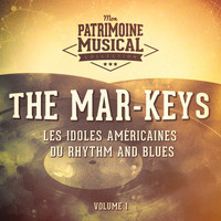 The Mar-Keys - Les idoles américaines du Rhythm and Blues : The Mar-Keys, Vol. 1
