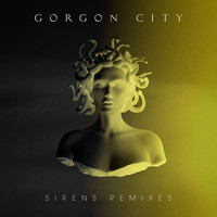 Gorgon City - Sirens (Remixes)