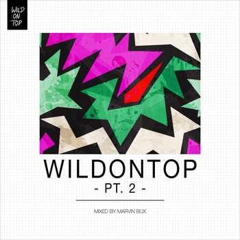 Various Artists - WildOnTop, Pt. 2 - Mixed By Marvin Bux
