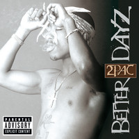 2Pac - Better Dayz (Explicit)