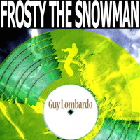 Guy Lombardo - Frosty the Snowman
