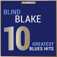 Blind Blake - Masterpieces Presents Blind Blake: 10 Greatest Blues Hits