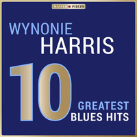 Wynonie Harris - Masterpieces Presents Wynonie Harris: 10 Greatest Blues Hits