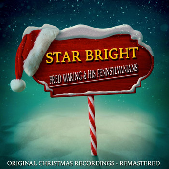 FRED WARING & HIS PENNSYLVANIANS - Star Bright