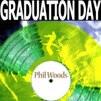Phil Woods - Graduation Day