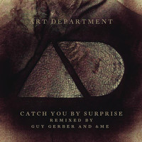 Art Department - Catch You By Surprise (Remixes)