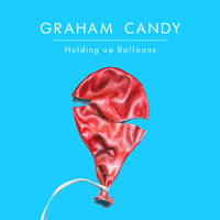 Graham Candy - Holding up Balloons (Explicit)