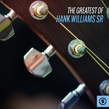 Hank Williams - The Greatest of Hank Williams Sr.