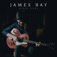 James Bay - Other Sides