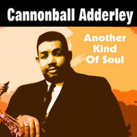 Cannonball Adderley - Another Kind of Soul