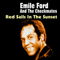 Emile Ford & The Checkmates - Red Sails in the Sunset