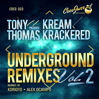 Tony Thomas - KreamKrackered  Underground Remixes, Vol. 2