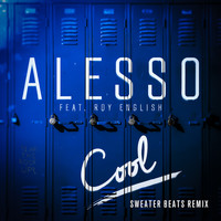Alesso - Cool (Sweater Beats Remix)