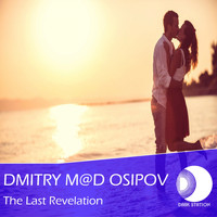 Dmitry M@D Osipov - The Last Revelation