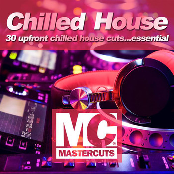 Various Artists - Mastercuts Chilled House