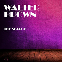 Walter Brown - The Search