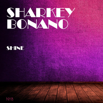Sharkey Bonano - Shine