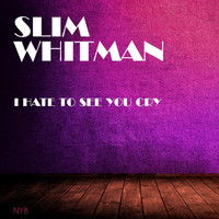 Slim Whitman - I Hate to See You Cry