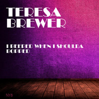 Teresa Brewer - I Beeped When I Shoulda Bopped