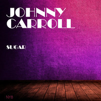 Johnny Carroll - Sugar