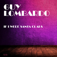 Guy Lombardo - If I Were Santa Claus