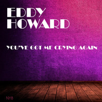 Eddy Howard - You've Got Me Crying Again