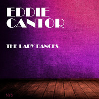 Eddie Cantor - The Lady Dances