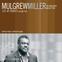 Mulgrew Miller - Live at Yoshi's, Vol. 2