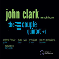 John Clark - The Odd Couple Quintet +1