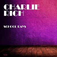 Charlie Rich - School Days