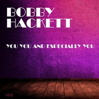 Bobby Hackett - You You and Especially You