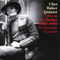 Chet Baker - Live at the Dreher Club - Wensday Concert