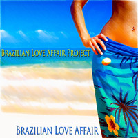 Brazilian Love Affair Project - Brazilian Love Affair