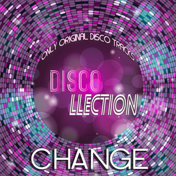 Change - Discollection (Only Original Disco Tracks)