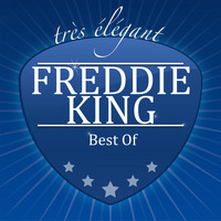 Freddie King - Best Of