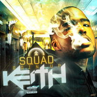 Keith - Sqaud Goin Up