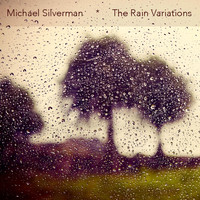 Michael Silverman - The Rain Variations