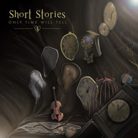 Short Stories - Only Time Will Tell