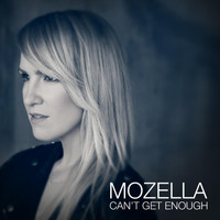 MoZella - Can't Get Enough