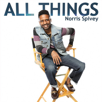 Norris Spivey - All Things
