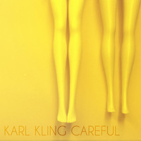 Karl Kling - Careful