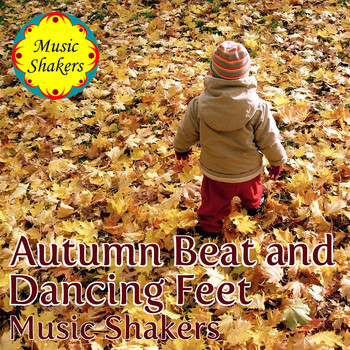 Music Shakers - Autumn Beat and Dancing Feet