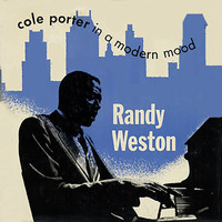 Randy Weston - Cole Porter in a Modern Mood (Remastered)