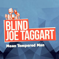 Blind Joe Taggart - Mean Tempered Man
