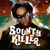 Bounty Killer - Gal Clown (Explicit)